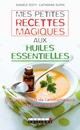 Mes petites recettes magiques aux huiles essentielles De Danièle Festy et Catherine Dupin - Leduc.s éditions