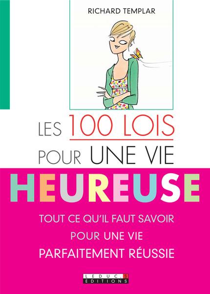 Leduc s ditions les 100 lois pour une vie heureuse tout ce qu 39 il faut savoir pour une vie - Tout ce qu il faut pour bebe ...