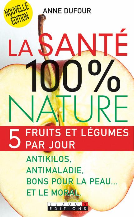 leduc s ditions la sant 100 nature 5 fruits et l gumes par jour c 39 est facile de. Black Bedroom Furniture Sets. Home Design Ideas