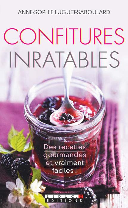 Confitures inratables - Des recettes gourmandes et vraiment faciles ...
