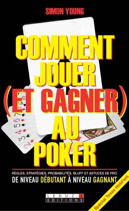 Leduc s ditions comment jouer et gagner au poker for Comment jouer au domino astuces