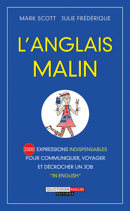 L'anglais malin : 2 000 expressions indispensables.