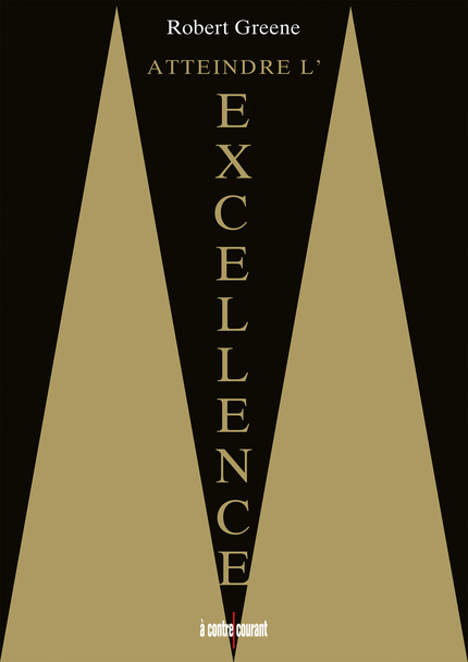 Atteindre l'excellence De Robert Greene - Leduc.s éditions