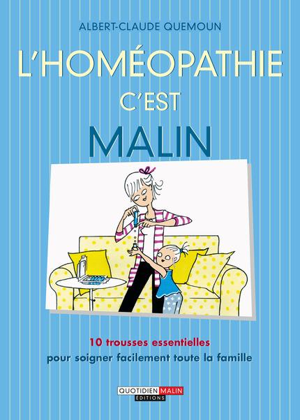 L'homéopathie c'est malin de Albert-Claude Quemoun