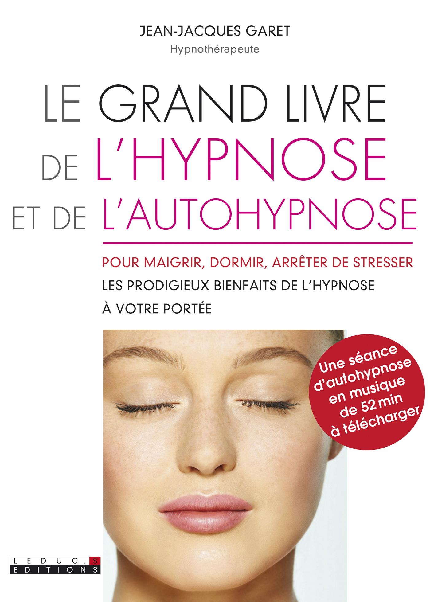 leduc s ditions le grand livre de l 39 hypnose et de l 39 autohypnose pour maigrir dormir arr ter. Black Bedroom Furniture Sets. Home Design Ideas