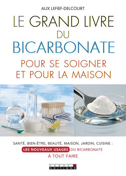 leduc s ditions le grand livre du bicarbonate pour se soigner et pour la maison sant bien. Black Bedroom Furniture Sets. Home Design Ideas