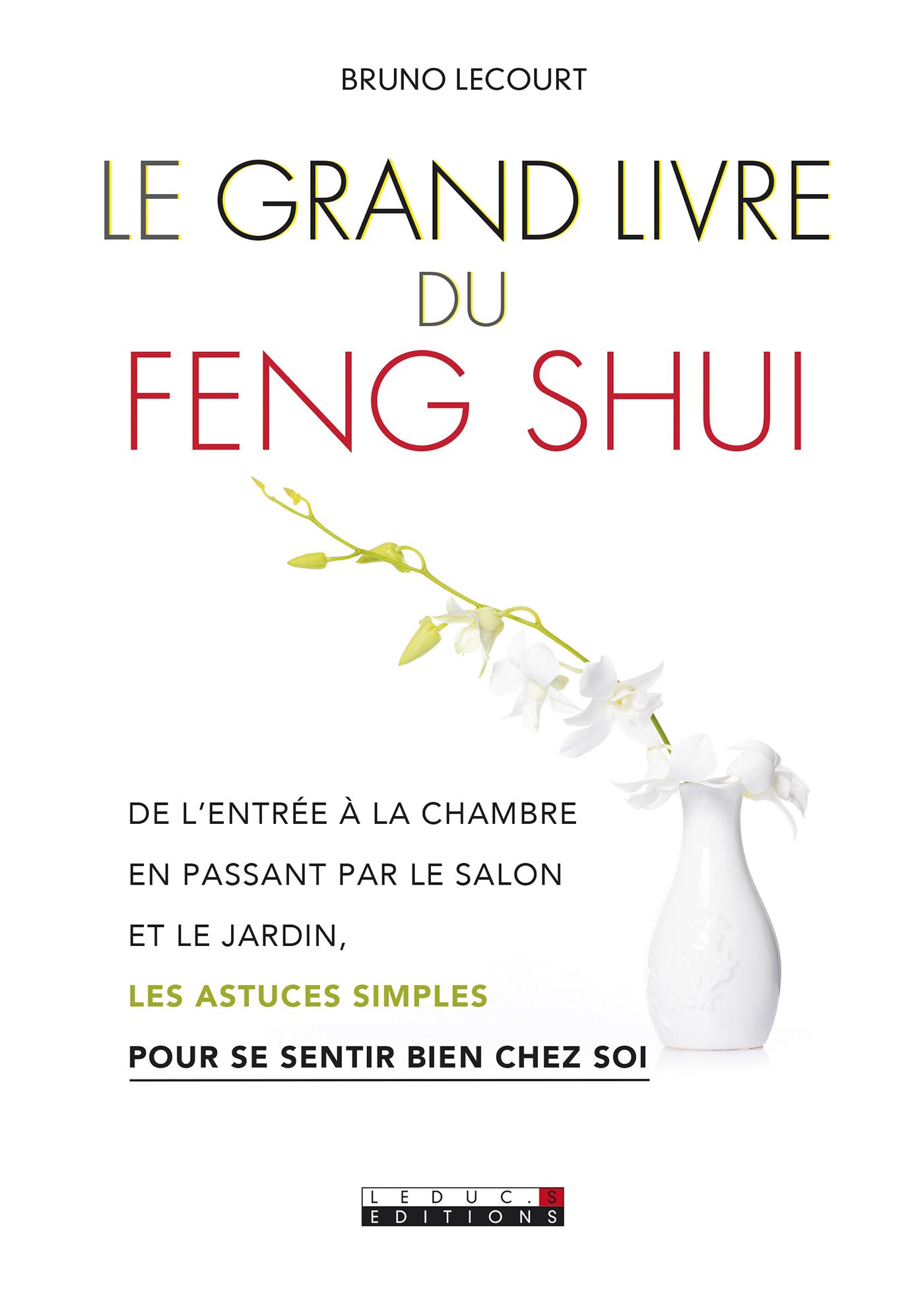 leduc s ditions le grand livre du feng shui de l 39 entr e la chambre en passant par le. Black Bedroom Furniture Sets. Home Design Ideas