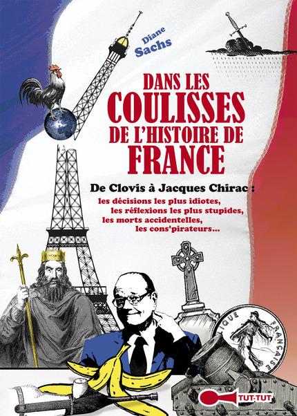 Leducs éditions Dans Les Coulisses De Lhistoire De France De