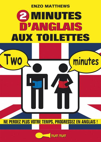 leduc s ditions 2 minutes d 39 anglais aux toilettes ne perdez plus votre temps progressez en. Black Bedroom Furniture Sets. Home Design Ideas