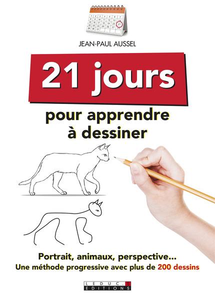 Leduc S Ditions 21 Jours Pour Apprendre Dessiner Portraits Animaux Perspective Une