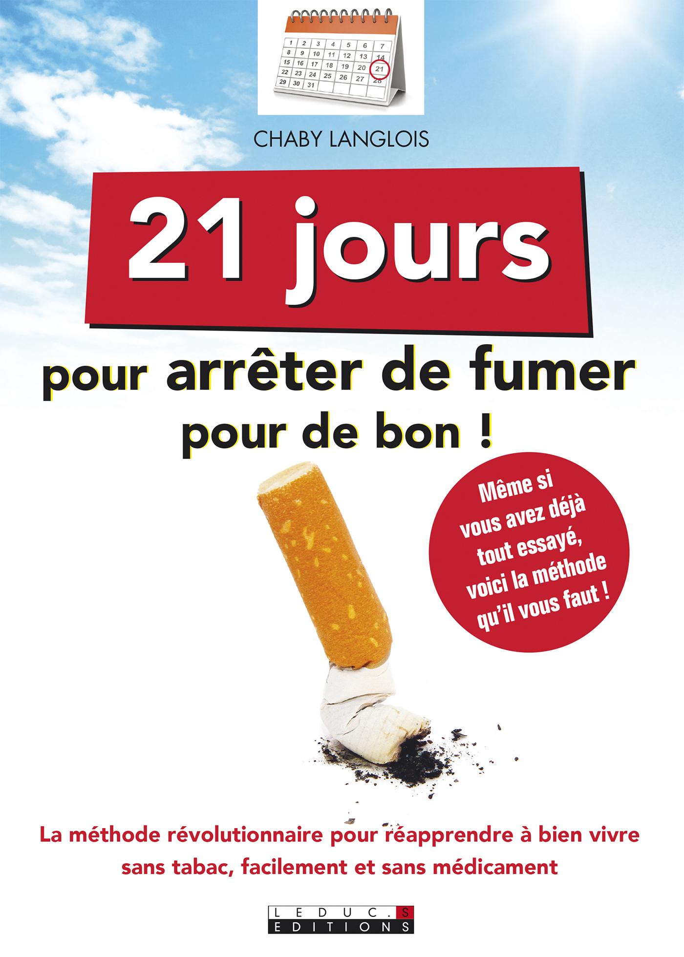 leduc s ditions 21 jours pour arr ter de fumer pour de bon la m thode r volutionnaire pour. Black Bedroom Furniture Sets. Home Design Ideas