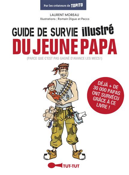 Leduc s ditions guide de survie illustr du jeune papa - Guide du papa ...