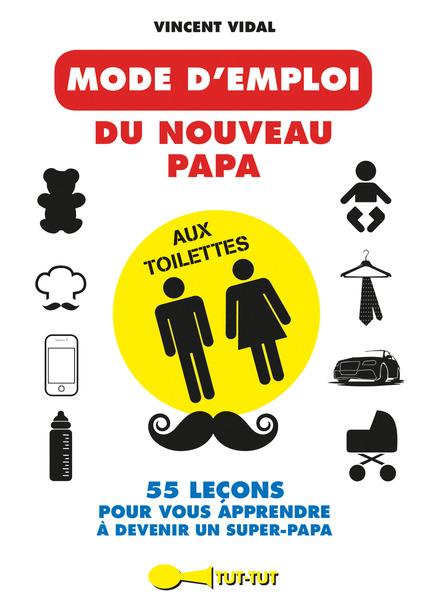 leduc s ditions mode d 39 emploi du nouveau papa aux toilettes 55 le ons pour vous apprendre. Black Bedroom Furniture Sets. Home Design Ideas
