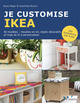 Je customise IKEA  De Elyse Major et Charlotte Rivers - Éditions L'Inédite
