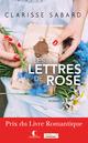 les Lettres de Rose De Clarisse Sabard - Éditions Charleston