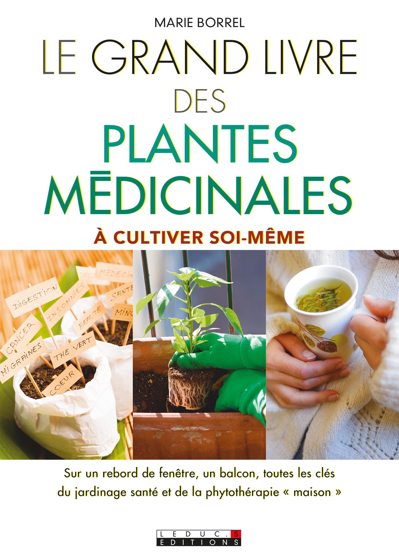 Leduc s ditions le grand livre des plantes m dicinales cultiver soi m me sur un rebord - Cultiver des champignons de paris a la maison ...