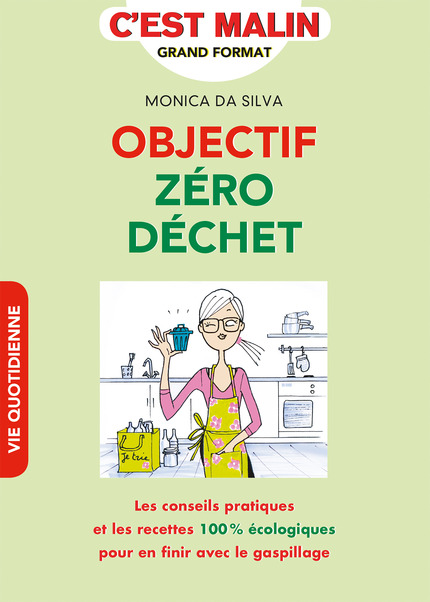 Objectif zéro déchet, c\u0027est malin De Monica Da Silva , Leduc.s