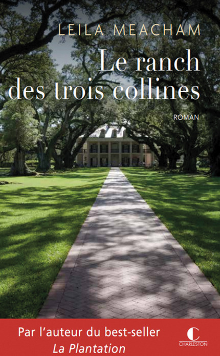 Le ranch des trois collines De Leila Meacham - Éditions Charleston