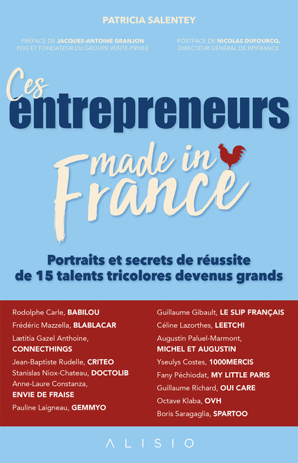 Ces entrepreneurs made in France De Patricia Salentey - Éditions Alisio