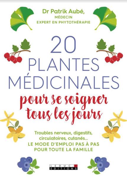 Leduc s ditions 20 plantes m dicinales pour se soigner for Plante pour tous