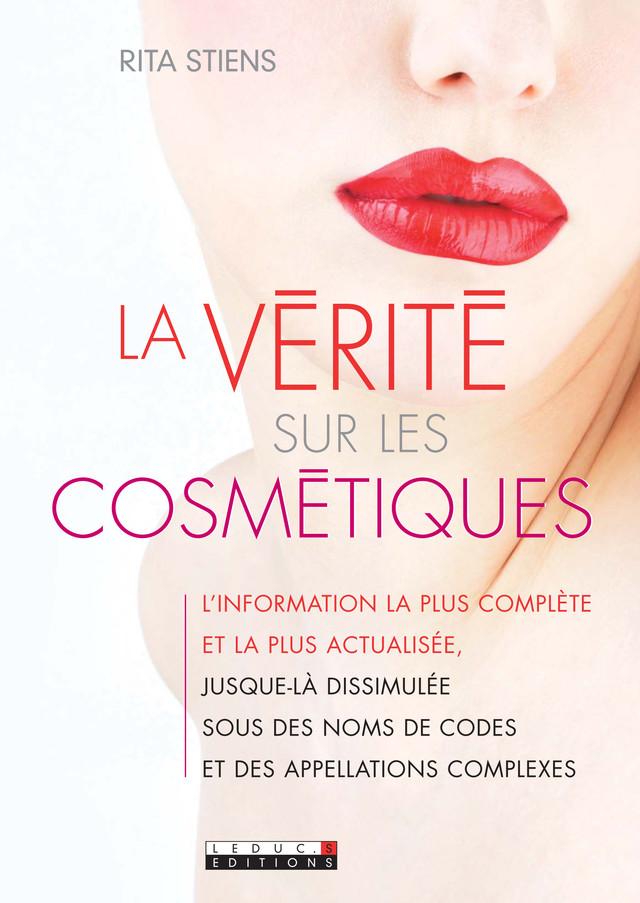 La vérité sur les cosmétiques - Rita Stiens - Éditions Leduc