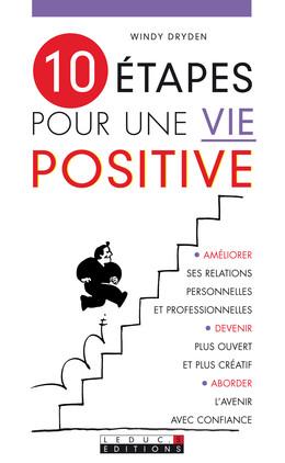 10 étapes pour une vie positive - Windy Dryden - Éditions Leduc