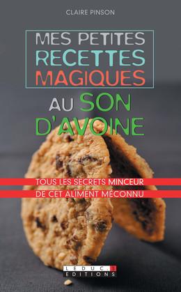 Mes petites recettes magiques au son d'avoine - Claire Pinson - Éditions Leduc