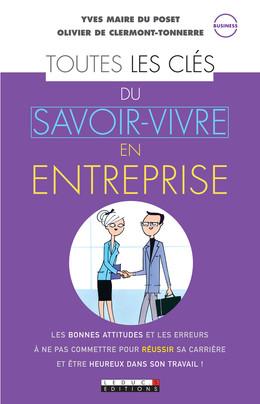 Toutes les clés du savoir-vivre en entreprise - Yves Maire du Poset, Olivier de Clermont-Tonnerre - Éditions Leduc