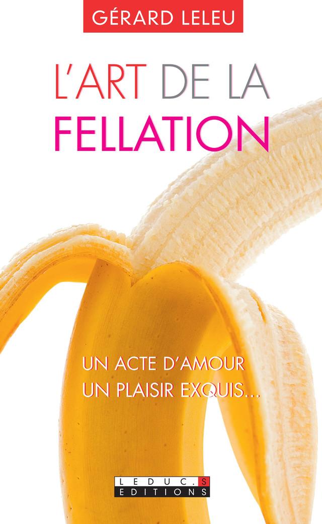 L'art de la fellation / L'art du cunnilingus - Gérard Leleu - Éditions Leduc