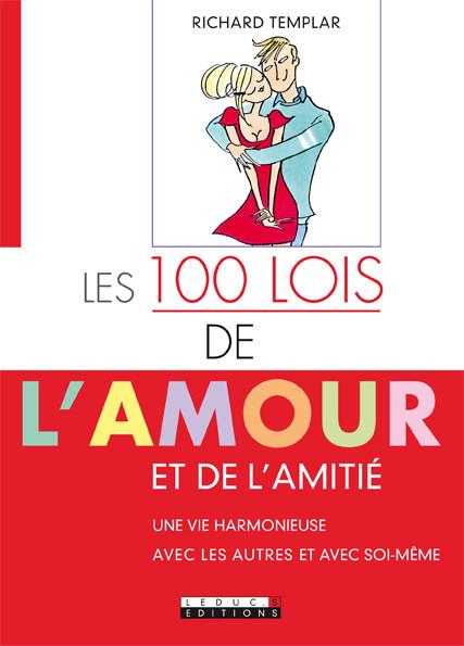 Les 100 Lois de l'amour et de l'amitié - Richard Templar - Éditions Leduc Pratique