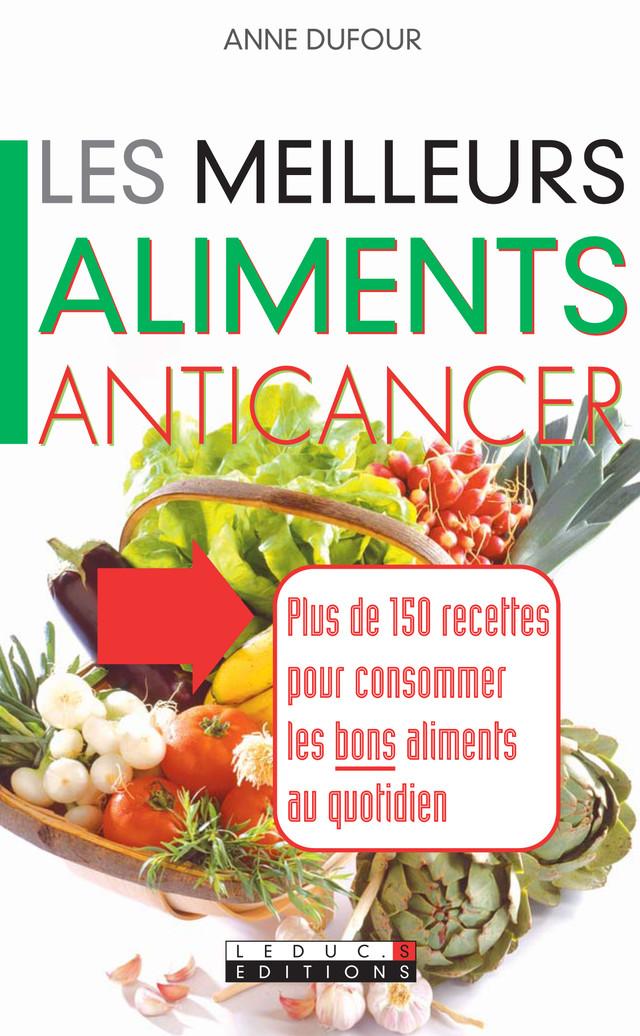 Les Meilleurs Aliments Anticancer Choisir Les Bons Aliments Au