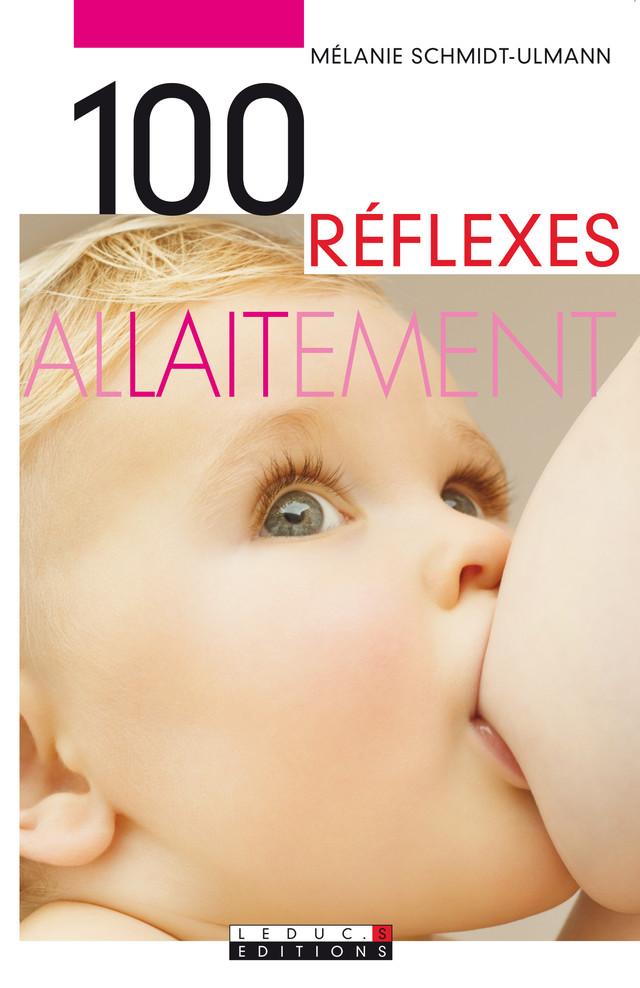 100 réflexes allaitement - Mélanie Schmidt-Ulmann - Éditions Leduc