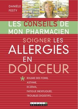 Soigner les allergies en douceur - Danièle Festy - Éditions Leduc