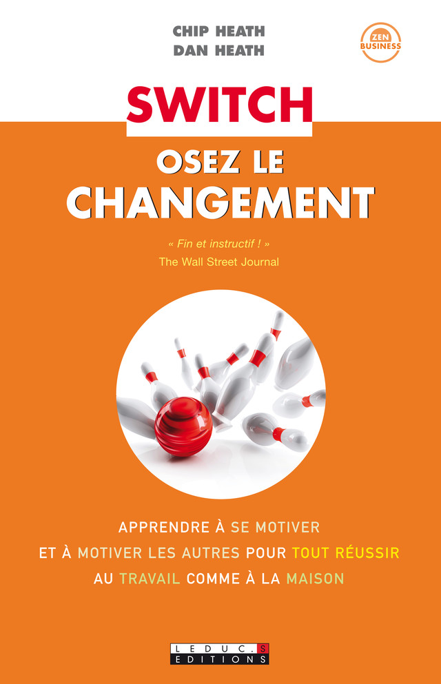 Switch, osez le changement - Chip Heath, Dan Heath - Éditions Leduc Pratique