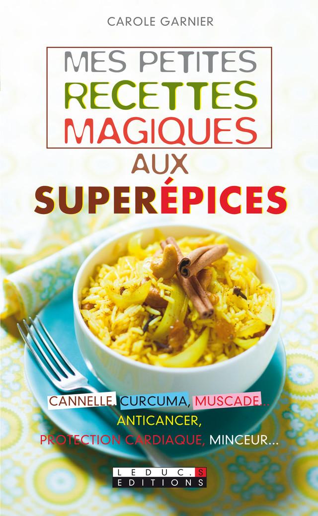 Mes Petites Recettes Magiques Aux Superépices Cannelle Curcuma
