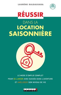 Réussir dans la location saisonnière - Laurène Baldassara - Éditions Leduc