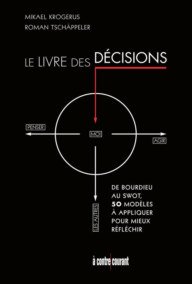 Le livre des décisions - Mikael Krogerus, Roman Tschäppeler - Éditions Leduc