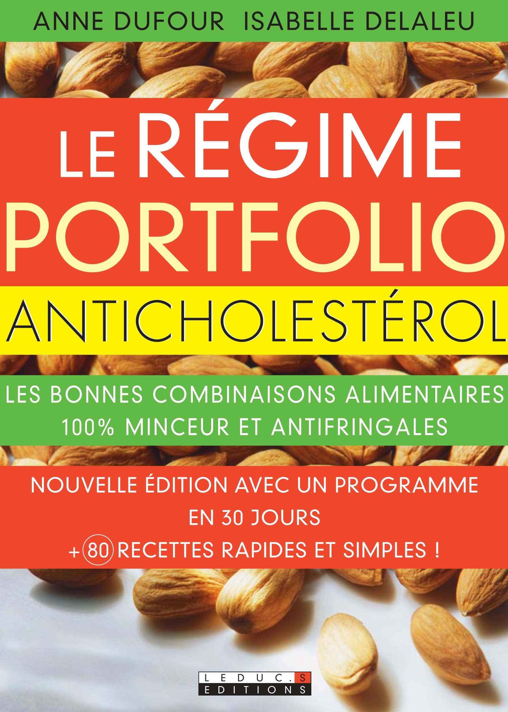 Le régime Portfolio anticholestérol - Les bonnes combinaisons alimentaires  100 % minceur et antifringales - Anne Dufour, Isabelle Delaleu (EAN13 ...