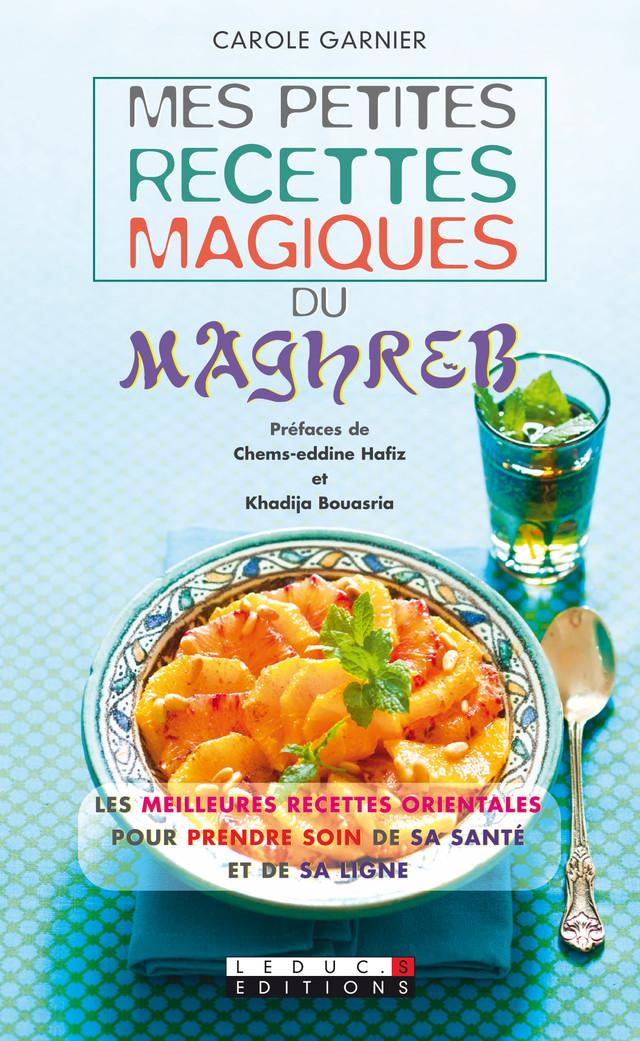 Mes petites recettes magiques du Maghreb - Carole Garnier - Éditions Leduc Pratique