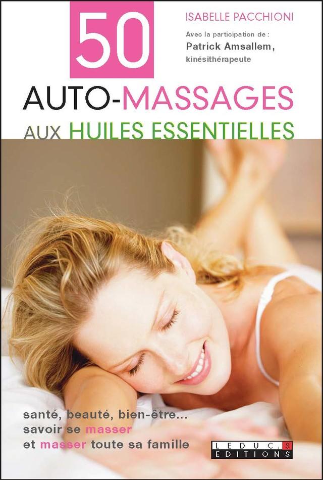 50 auto-massages aux huiles essentielles - Isabelle Pacchioni - Éditions Leduc