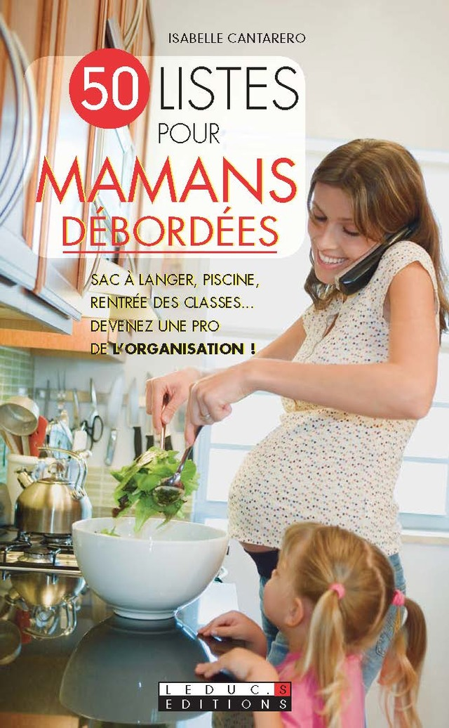 50 listes pour mamans débordées - Isabelle Cantarero - Éditions Leduc Pratique