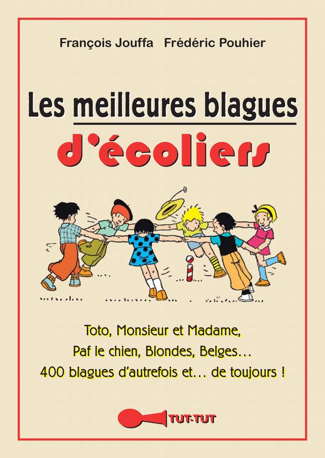 Les meilleures blagues d'écoliers - François Jouffa, Frédéric Pouhier - Éditions Leduc Humour