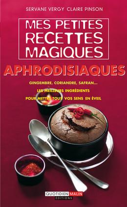 Mes petites recettes magiques aphrodisiaques - Claire Pinson, Servane Vergy - Éditions Leduc