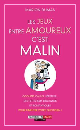 Les jeux entre amoureux, c'est malin - Marion Dumas - Éditions Leduc