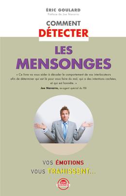 Comment détecter les mensonges - Éric Goulard - Éditions Leduc