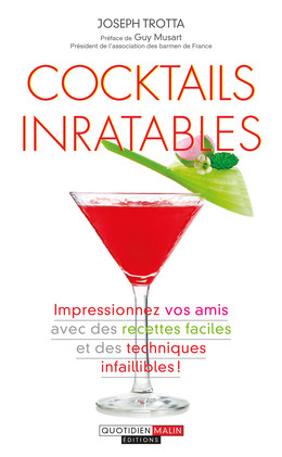 Cocktails inratables  - Joseph Trotta - Éditions Leduc Pratique