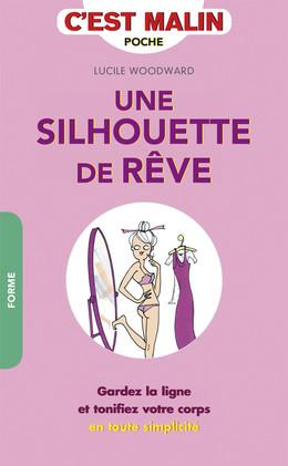 Une silhouette de rêve, c'est malin - Lucile Woodward - Éditions Leduc