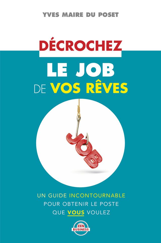Décrochez le job de vos rêves - Yves Maire du Poset - Éditions Leduc