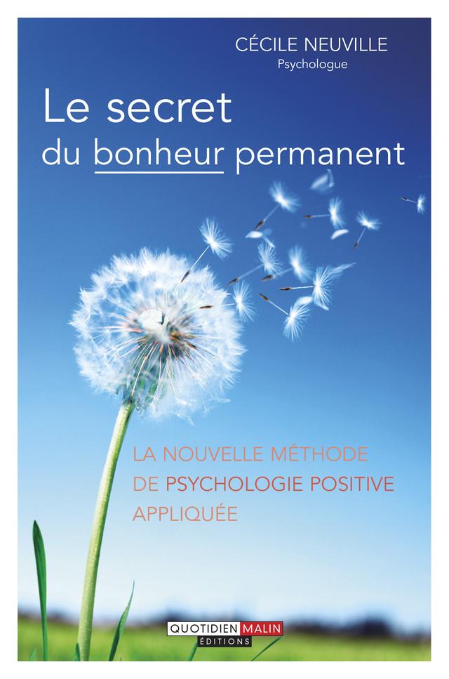 Le secret du bonheur permanent - Cécile Neuville - Éditions Leduc