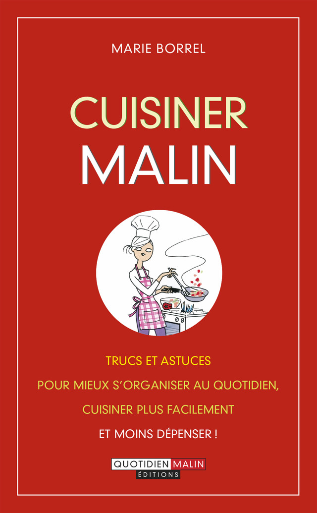 Cuisiner malin - Marie Borrel - Éditions Leduc